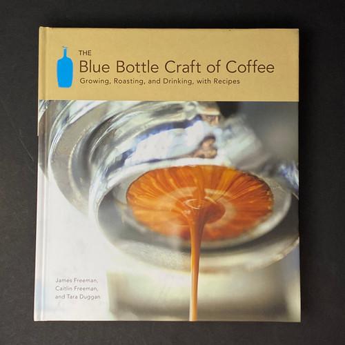 The Blue Bottle Craft of Coffee | James Freeman