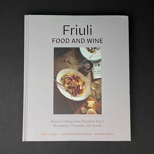 Friuli Food and Wine | Bobby Stuckey