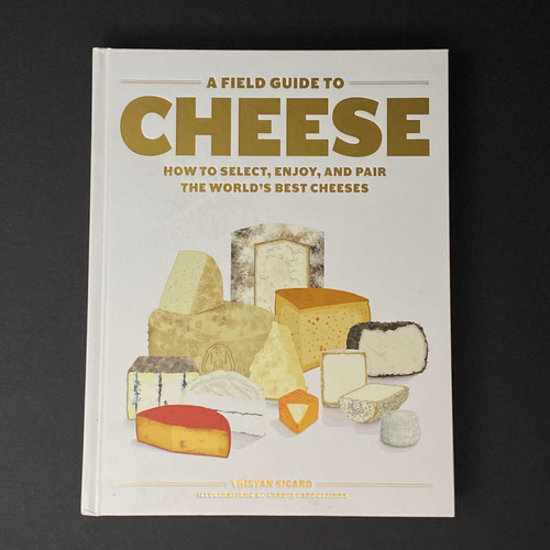 A Field Guide to Cheese | Tristian Sicard