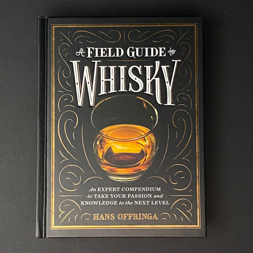 A Field Guide to Whiskey | Hans Offringa