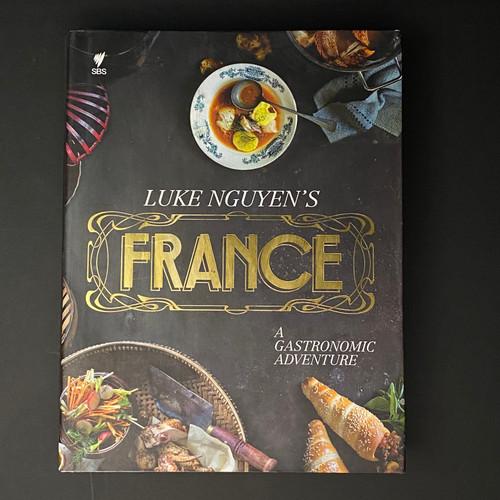 France, A Gastronomic Adventure | Luke Nguyen