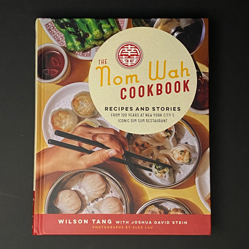 The Nom Wah Cookbook   Wilson Tang