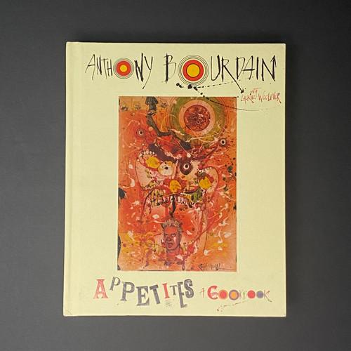 Appetites: a Cookbook | Anthony Bourdain