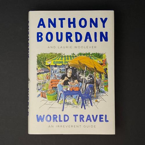 World Travel: An Irreverent Guide | Anthony Bourdain