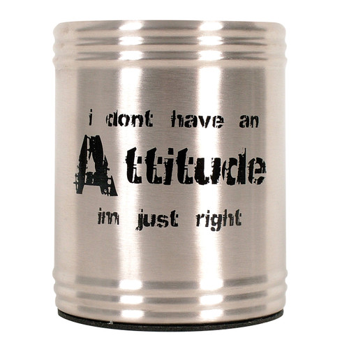 Stainless Steel Stubby Don't Have An Attitude
