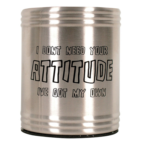 Stainless Steel Stubby Don't Need Your Attitude