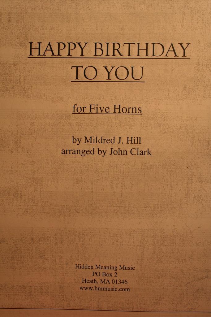 Hill, Mildred J. - Happy Birthday To You (arr. John Clark)