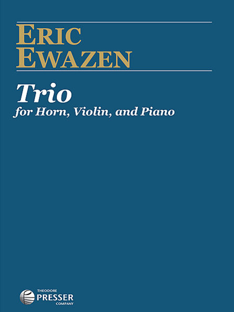 Ewazen, Eric - Trio for Horn, Violin, and Piano.