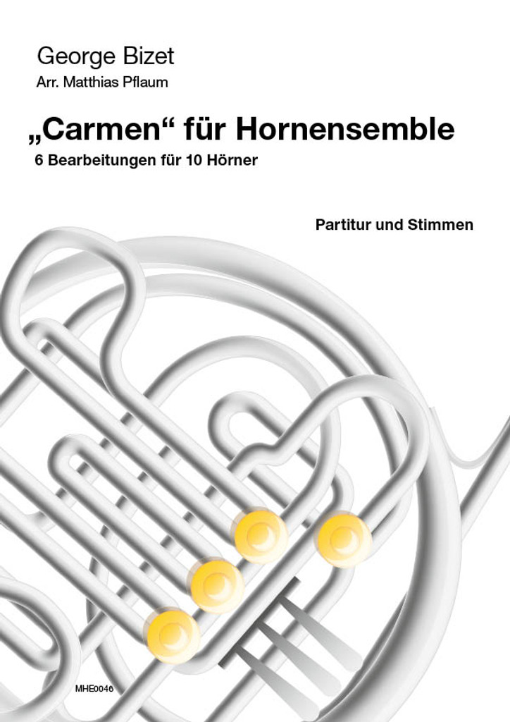 Bizet, George (1838-1875) (Pflaum) Carmen fÌ_r Hornensemble fÌ_r 10 H̦rner (10 horns)