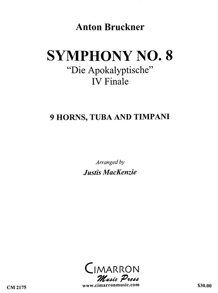 "Bruckner, Anton - Symphony No. 8 ""Die Apokalyptische"", IV Finale for 9 horns, tuba and tympani"