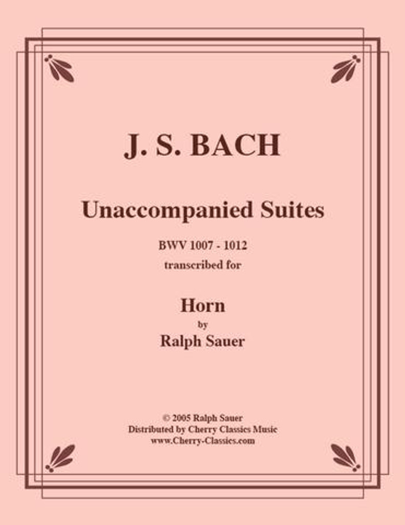 Bach, J.S. - Unaccompanied Suites for Solo Horn, Trans. by Ralph Sauer