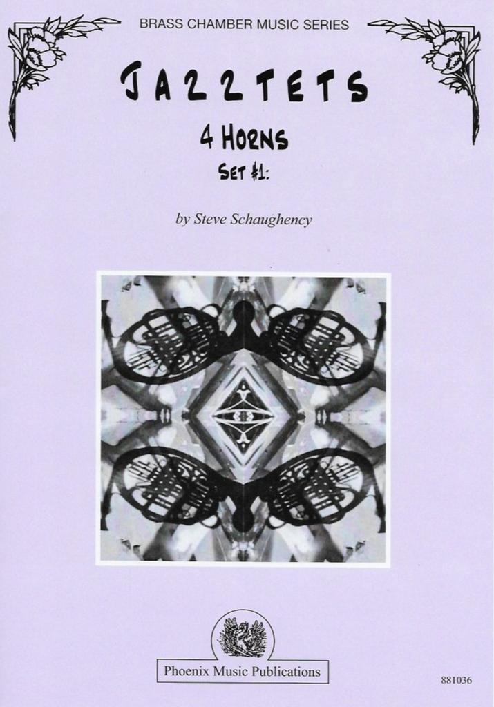 Schaughency, Steve - Jazztets for 4 Horns (Set 1)