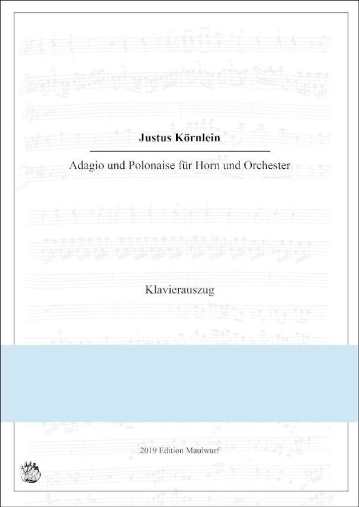 Kornlein, Justus - Adagio and Polonaise for Horn and Orchestra (Piano red.)