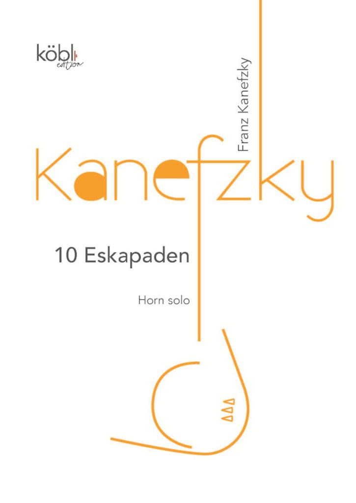 Kanefzky, Franz - 10 Eskapaden for Horn Solo