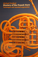 Hoeltzel, Michael - Mastery Of The French Horn