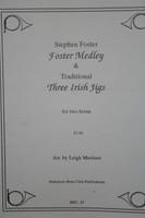Foster, Stephen - Medley of 3 Irish Jigs
