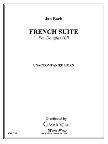 Bach, Jan - French Suite (for Douglas Hill) for Solo Unaccompanied Horn (image 1)