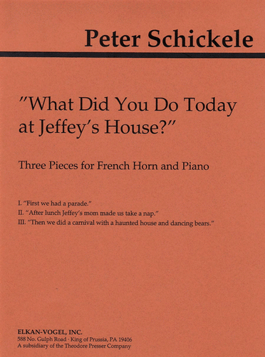 Schickele, Peter - 'What Did You Do Today at Jeffey's House?' (image 1)