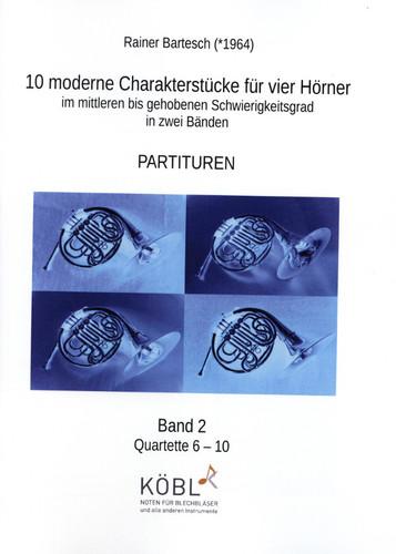 Bartesch, Rainer (*1964)  10 moderne CharakterstÌ_cke  fÌ_r vier H̦rner (Horns) - Band 2 (Volume 2)
