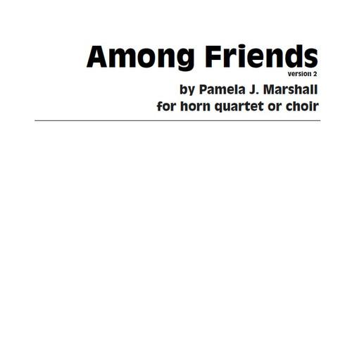 Among Friends (Ver.2) for horns by Pamela J. Marshall for 4 horns