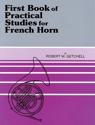 Getchell, Robert W. - First Book of Practical Studies for French Horn (image 1)