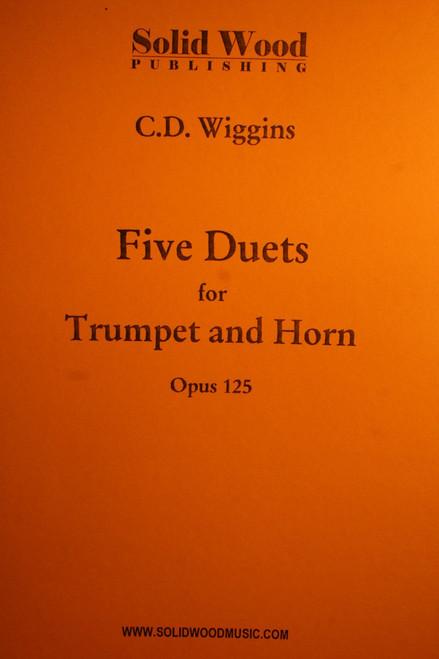 Wiggins, C.D. - 5 Duets For Trumpet & Horn, Op. 125