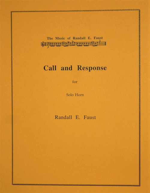 Faust, Randall - Call and Response (for Solo Unaccompanied Horn) (image 1)