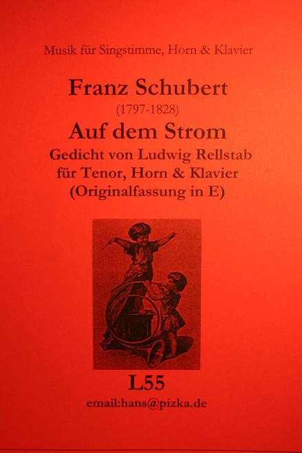 Schubert, Franz - Auf Dem Strom (Horn, Voice, Piano)