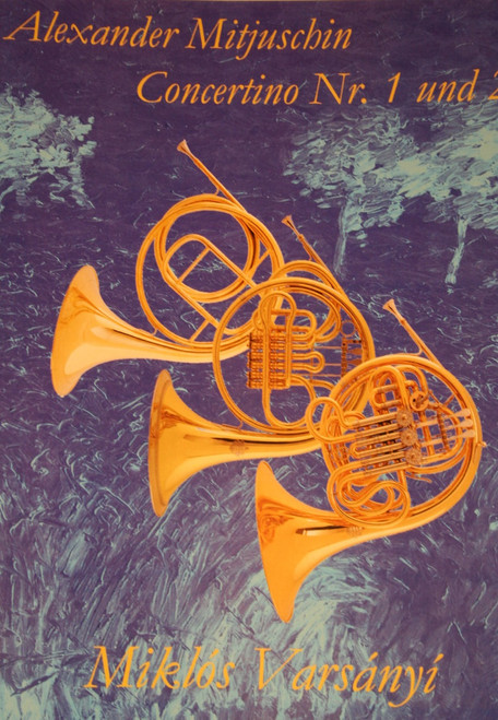 Mitushin, Alexander - Concertino Nr. 1 & 2, Horn Quartet