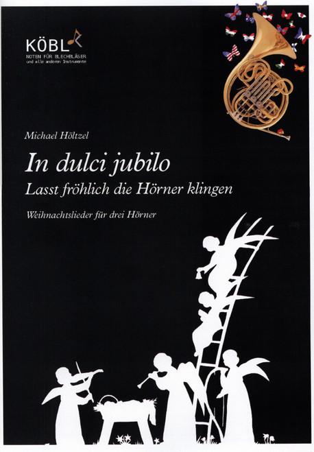 H̦ltzel, Michael (Arr.)  In dulci jubilo - Lasst fr̦hlich die H̦rner klingen  fÌ_r 3 H̦rner