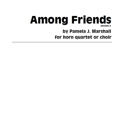 Among Friends (Ver.2) for horns by Pamela J. Marshall for 4 horns