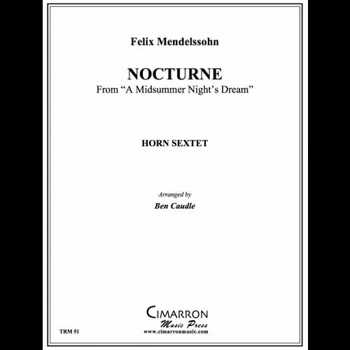 "Mendelssohn, Felix - Nocturne from ""A Midsummer Night's Dream"" for Horn Sextet"