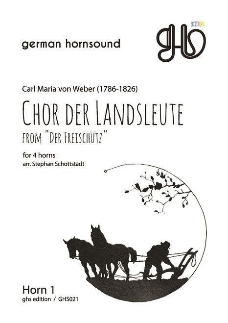 """Weber, Carl Maria von - Chor Der Landsleute from """"Der Freischutz"""""""