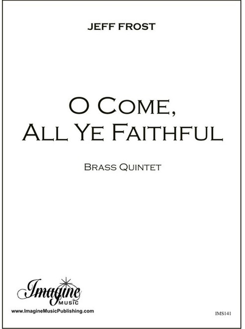Traditional - O Come, All Ye Faithful, for Brass Quintet