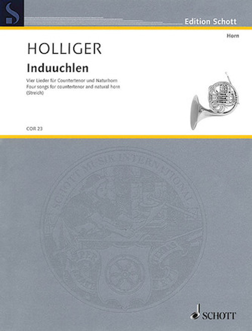 Holliger, Heinz - Induuchlen 4 Songs for Countertenor and Natural Horn