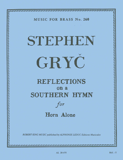 Gryc, Stephen - Reflections on a Southern Hymn for Horn Alone