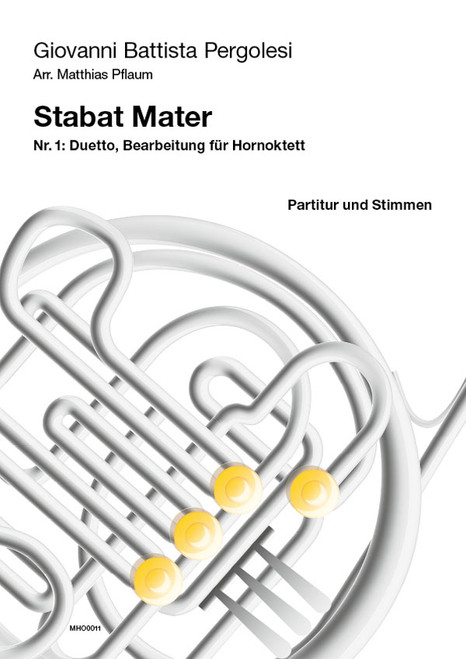 Pergolesi, Giovanni - Stabat Master Duetto, Bearbeitung for Horn Octet