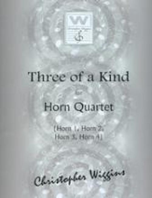 Wiggins, Christopher - Three of a Kind for Horn Quartet