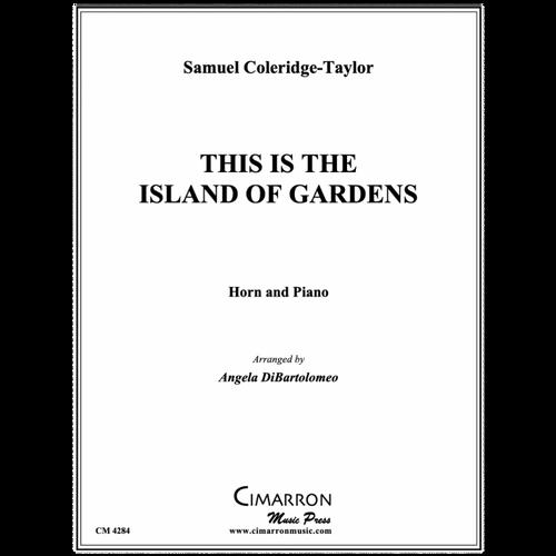 Coleridge-Taylor, Samuel - This is the Island of Gardens, arr. Angela Dibartolomeo