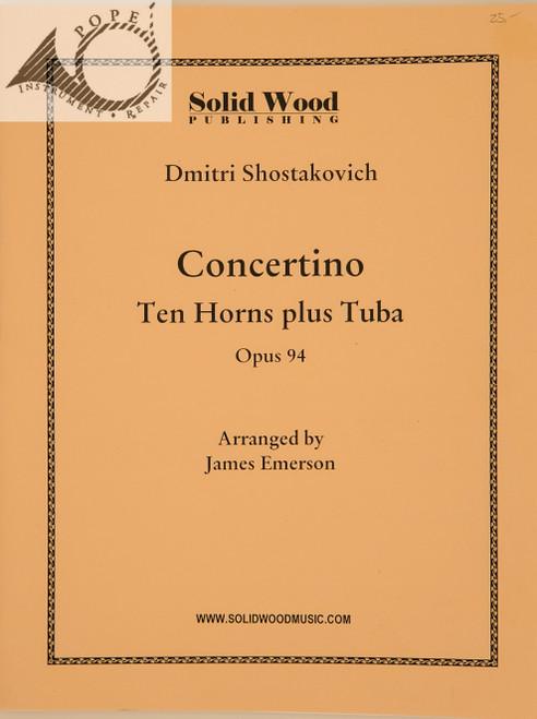 Shostakovich, Dmitri - Concertino, Opus 94 for Ten Horns plus Tuba, arr. James Emerson