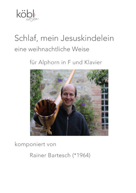 Bartesch, Rainer - Sleep, my baby Jesus for alphorn in F and piano - a Christmas tune
