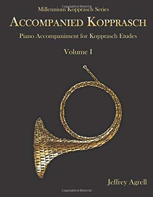 Agrell, Jeffrey - Accompanied Kopprasch: Piano Accompaniment for Kopprasch Etudes, Vol. I