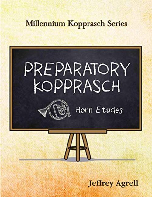 Agrell, Jeffrey - Preparatory Kopprasch: Horn Etudes