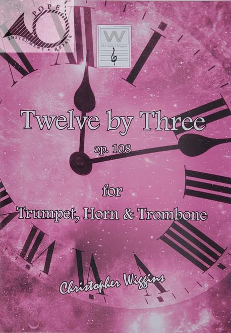 Wiggins, Christopher D. - Twelve by Three, Op. 108 for Trumpet, Horn & Trombone