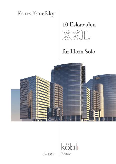 Kanefzky, Franz - 10 Eskapaden XXL for Horn Solo
