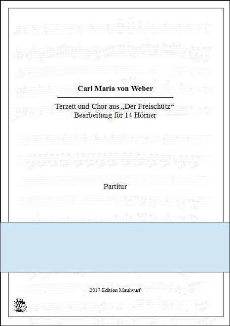 Weber, Carl Maria von - Trio and Chorus from Der Freischutz for 14 horns