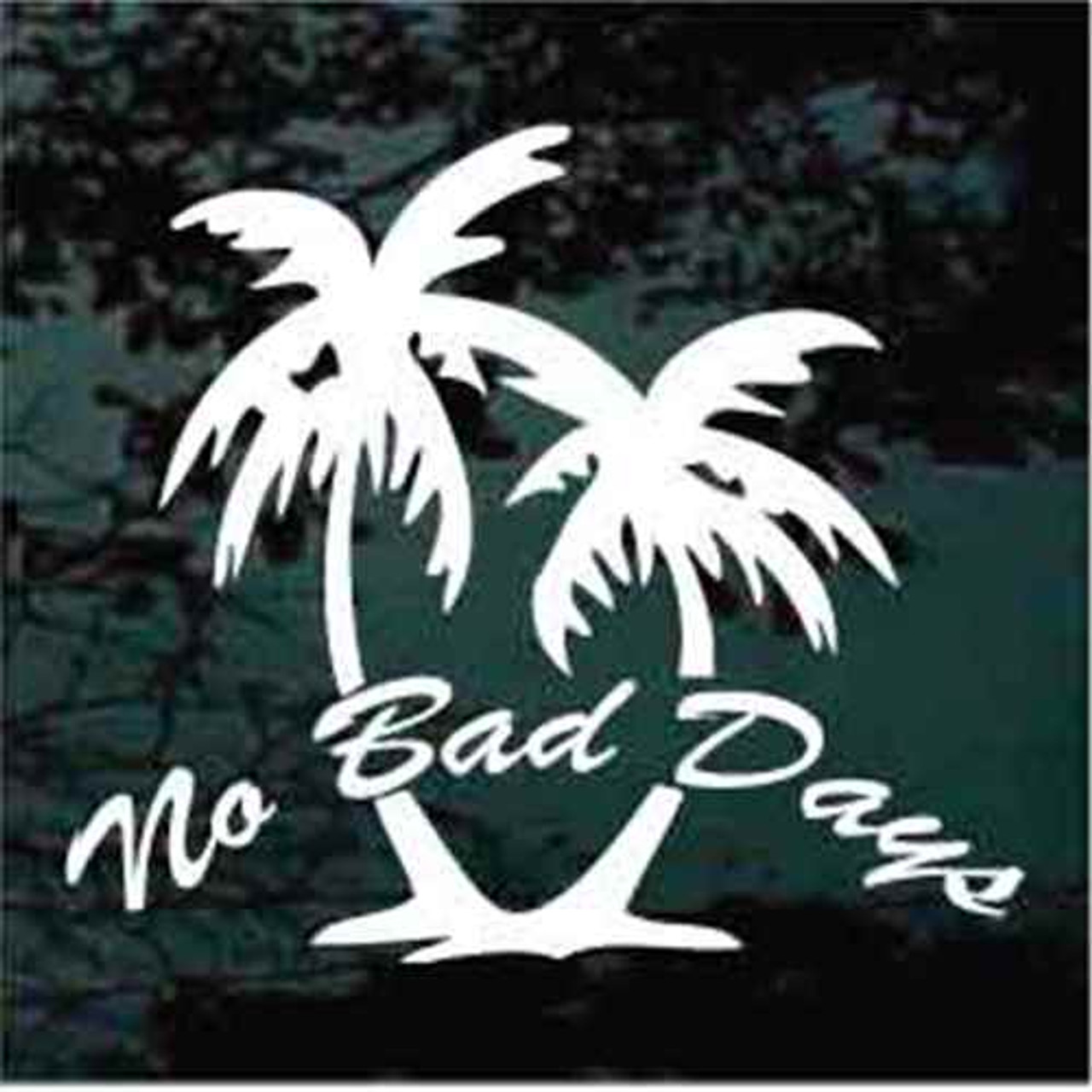 No Bad Days Palm Trees Decals Car Window Stickers