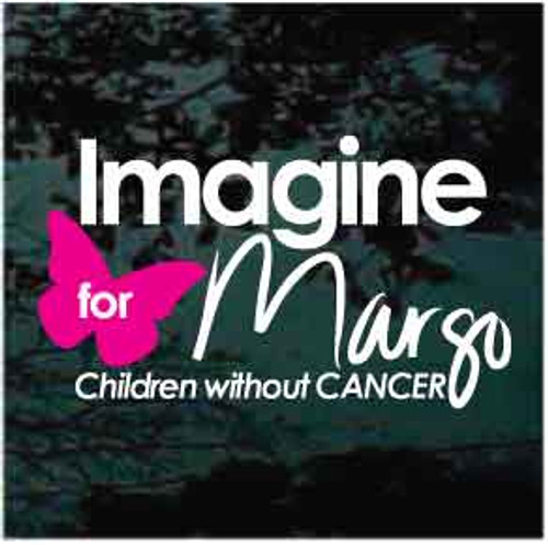 Imagine For Margo Custom Window Decal
