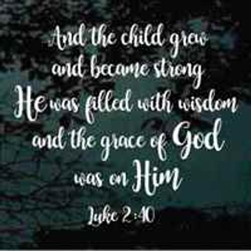 And The Child Grew Luke 2:40