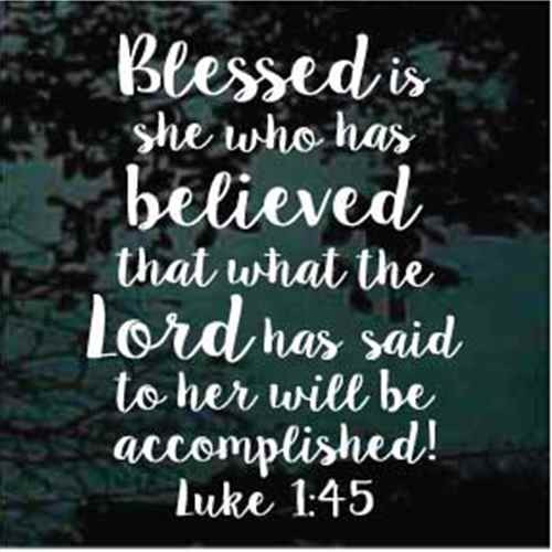 Blessed Is She Who Has Believed Luke 1:45